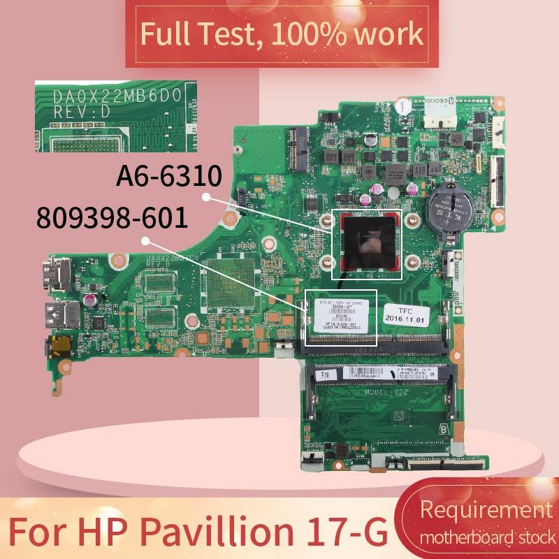 Placa base para ordenador portátil HP Pavillion 17-G DA0X21MB6D0 809398-601 A6-6310 DDR3 placa base prueba completa 100% trabajo