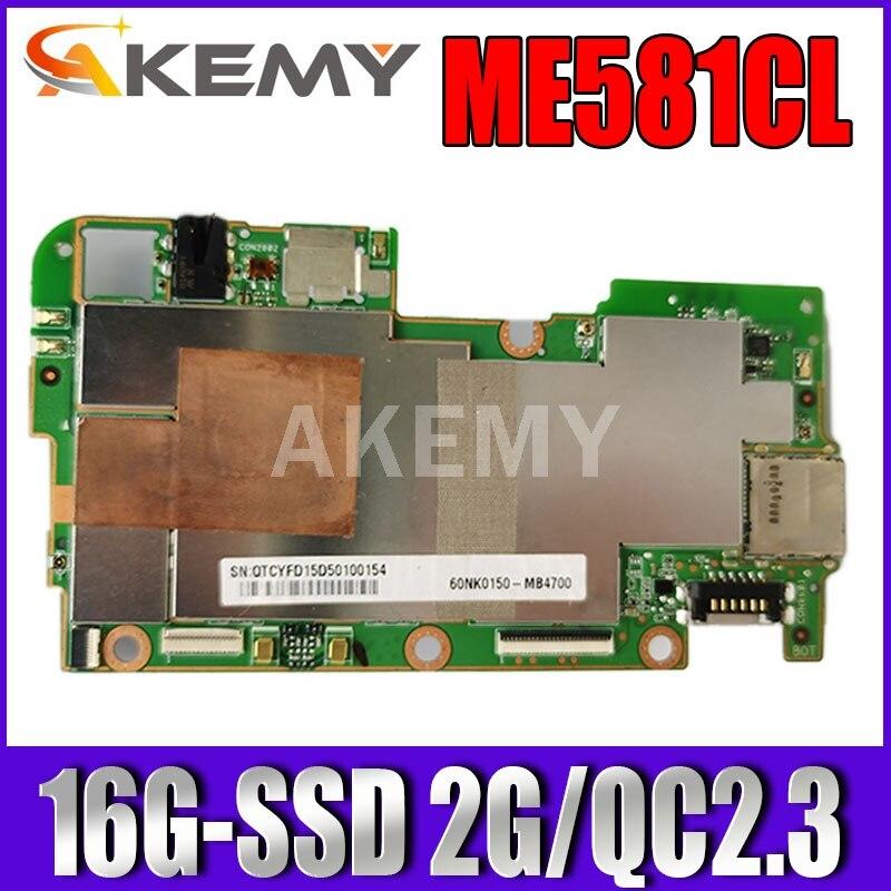Akemy للوحة الأم ASUS ME581CL Laotop ME581CL اللوحة الأم مع 16G-SSD 2G / QC2.3
