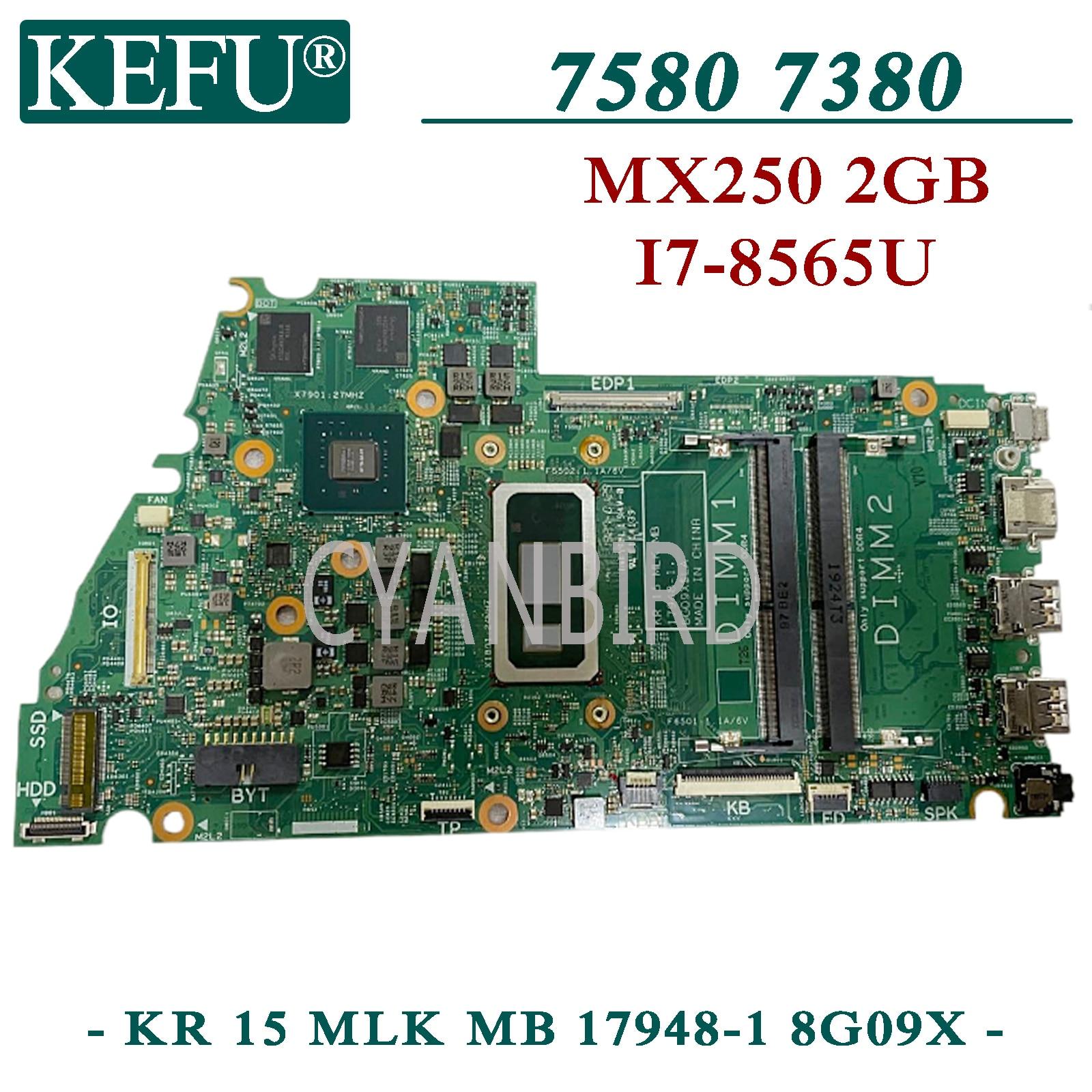 KEFU KR 15 MLK MB 17948-1 8G09X اللوحة الرئيسية الأصلية لديل انسبايرون 15-7580 13-7380 مع I7-8565U اللوحة الأم للكمبيوتر المحمول MX250-2GB