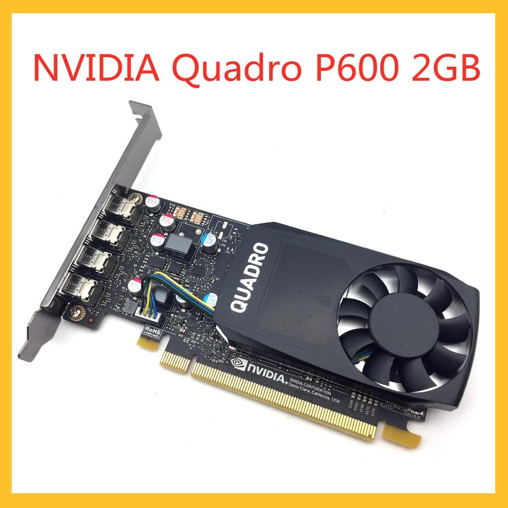Quadro P600 2GB بطاقة جرافيكس الأصلي الرسومات المهنية ل NVIDIA تصميم متعدد الشاشات ثلاثية الأبعاد النمذجة تقديم بطاقة جرافيكس