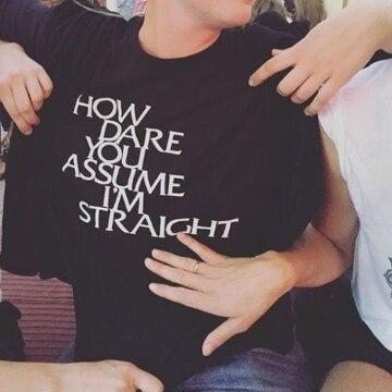 ¿Cómo se atreven a asumir que soy camiseta recta divertida vintage Casual 100% algodón verano unisex manga mujeres hombres camisetas gráficas tee top
