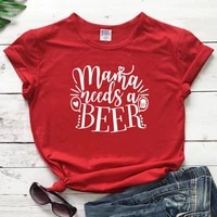 mama needs a beer t shirt funny womens mom life tee shirt top ofit casual mothers day gift tshirt tx5283