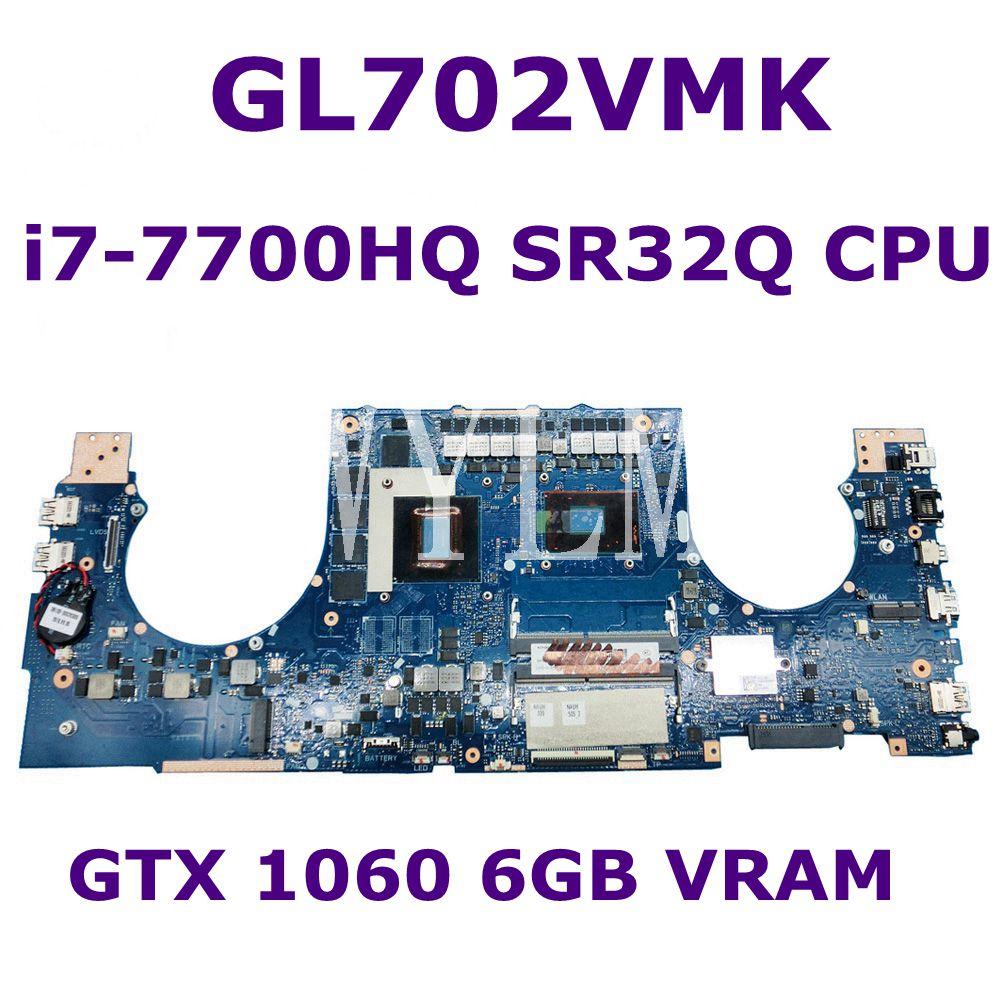 GL702VMK i7-7700HQ SR32Q وحدة المعالجة المركزية GTX1060 6GB VRAM اللوحة الرئيسية REV2.0 ل ASUS GL702V GL702VM اللوحة الأم اختبار شحن مجاني