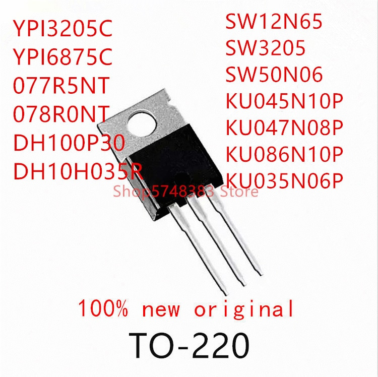 10pcs-ypi3205c-ypi6875c-077r5nt-078r0nt-dh100p30-dh10h035r-sw12n65-sw3205-sw50n06-ku045n10p-ku047n08p-ku086n10p-ku035n06p-to-220