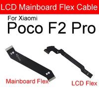 Материнская плата с ЖК-дисплеем, гибкий кабель для материнской платы Xiaomi Mi Poco F2 Pro, материнская плата с ЖК-дисплеем, гибкий ленточный кабель, ...