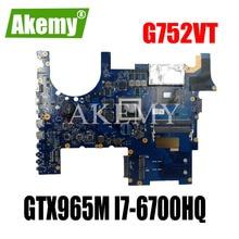 For For For Asus ROG G752V G752VT G752VY G752VL Laotop 메인 G752VL 마더 보드 GTX965M I7-6700HQ