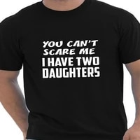 fathers day you cant scare me i have two daughters fathers day t shirt mens tshirt funny t shirt for dad graphic tee hipster