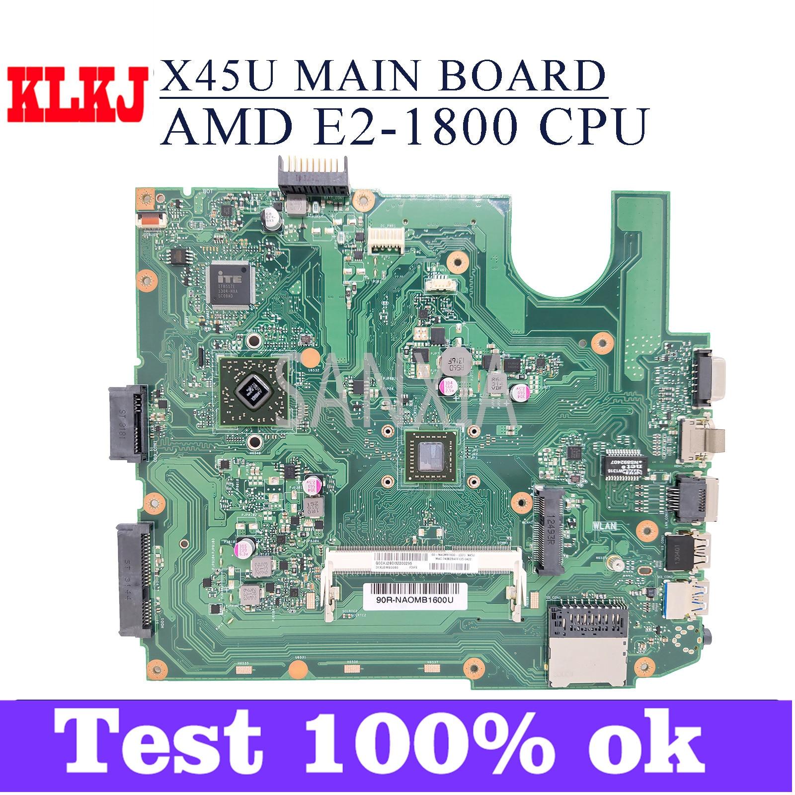 KLKJ X45U اللوحة الأم لأجهزة الكمبيوتر المحمول ASUS VivoBook X45U A45U اللوحة الرئيسية الأصلية AMD E2-1800 وحدة المعالجة المركزية