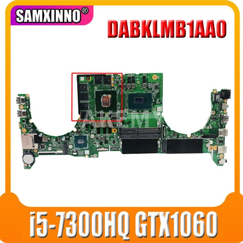 DABKLMB1AA0 اللوحة GL503V GL503VD FX503VD FX503VM GL503GE GL503G اللوحة المحمول 100% اختبار العمل W/ i5-7300HQ + GTX1060 GPU