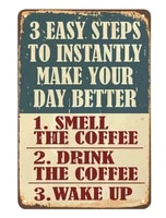 3 easy steps to instantly make your day better tin signcoffee posters vintage metal tin signs for cafes bars pubs shop wall