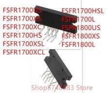 10Pcs FSFR1700US FSFR1700XS FSFR1700XC FSFR1700HS FSFR1700XSL FSFR1700XCL FSFR1700HSL FSFR1700L FSFR1800US FSFR1800XS FSFR1800L