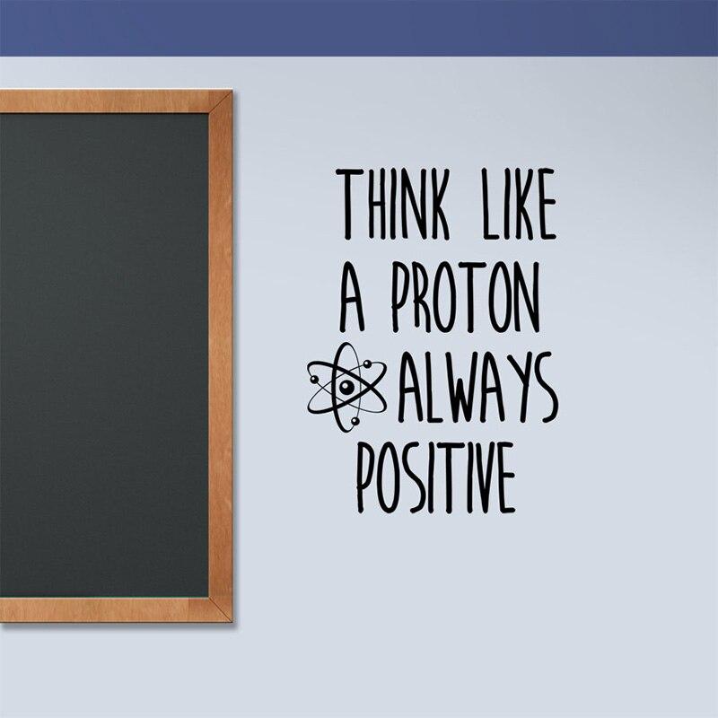 Calcomanía de ciencia, piensa como un protón, calcomanía de clase. Siempre positivo, motivación pared palabras SK53