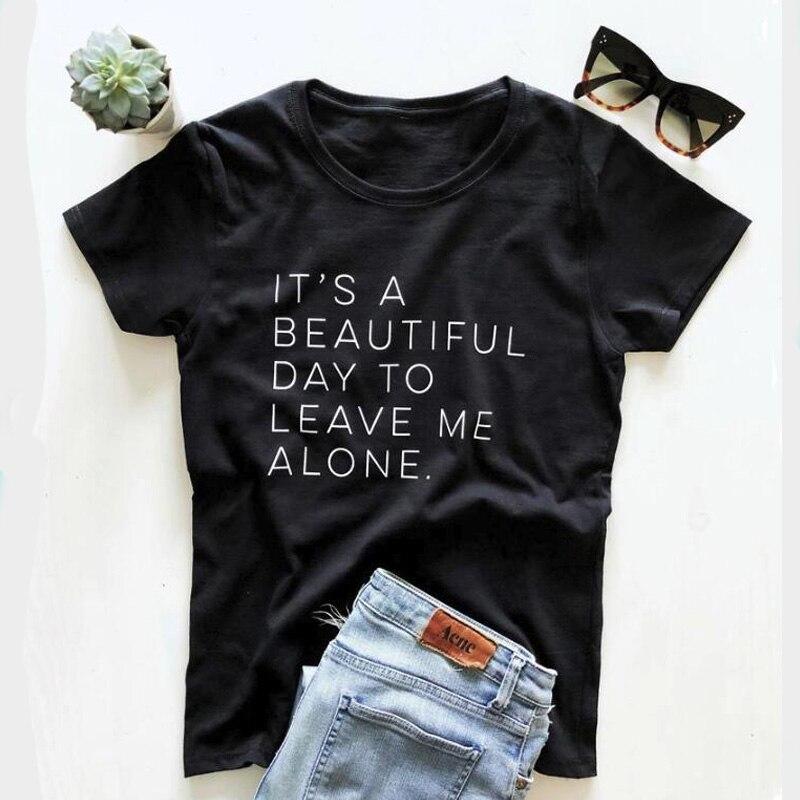 Camiseta de mujer Its A Beautiful Day To Leave Me Alone Camiseta con estampado divertido algodón ropa de mujer de manga corta