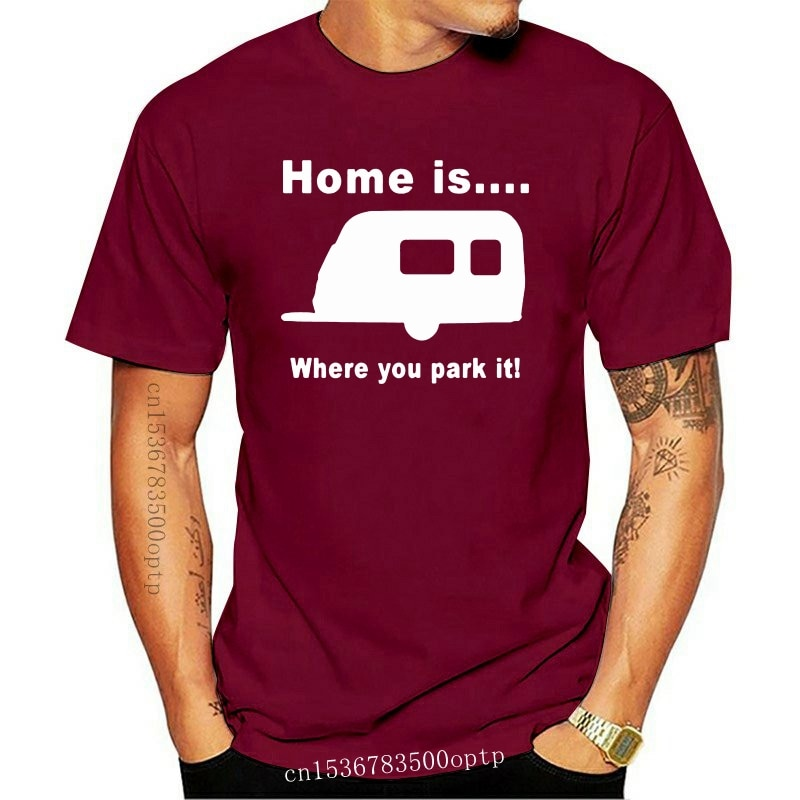 """New """"HOME IS WHERE YOU PARK IT """" CARAVAN GIFT FUNNY T SHIRT Confortable Tee Tshirt"""