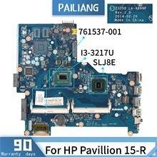 Placa base portátil PAILIANG para HP Pavillion 15-R LA-A999P 761537-001 placa base núcleo SR0N9 I3-3217U probado DDR3