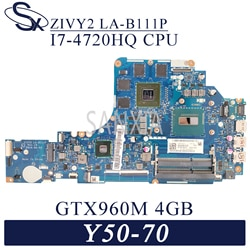 Kefu LA-B111P placa-mãe do portátil para lenovo Y50-70 original mainboard I7-4720HQ/4710hq GTX960M-4GB