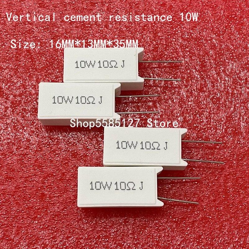 1PCS 10W Verticais cimento resistência 0.1 ~ 300K ohm 5% 0.1R 0.22R 0.33R 0.47R 0.5R 1R 10RJ 100R 150R 10 2 1K K K resistor De Cerâmica