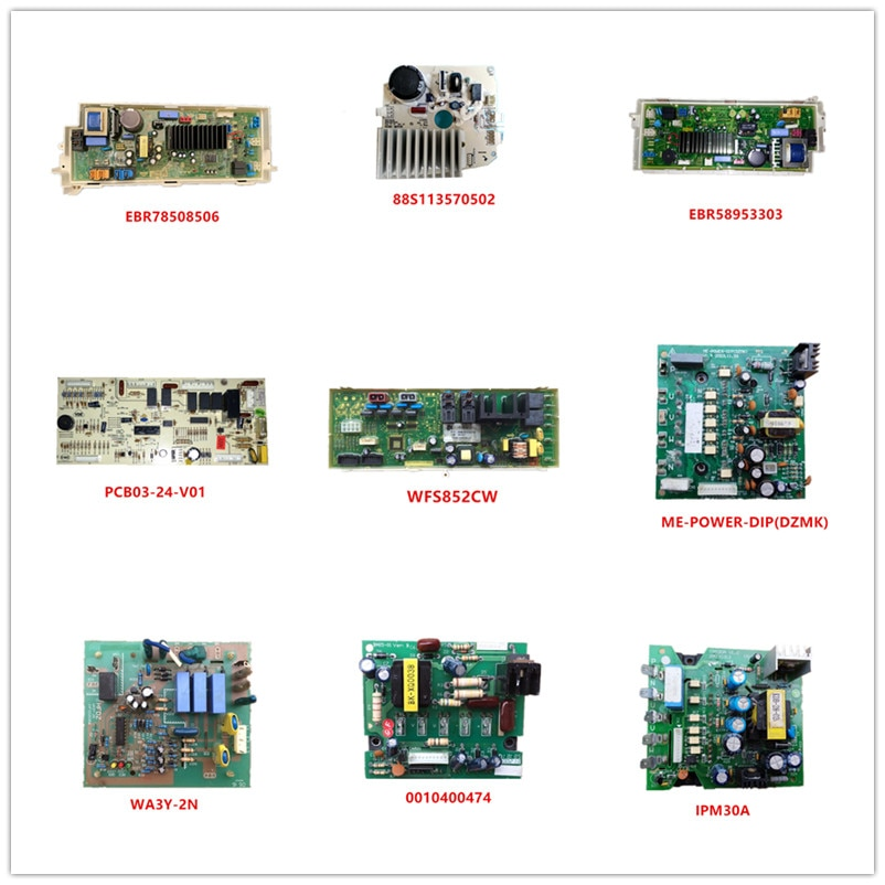 EBR78508506| 88S113570502| EBR58953303| PCB03-24-V01| WFS852CW| ME-POWER-DIP(DZMK)| WA3Y-2N|0010400474|IPM30A Used Good Working