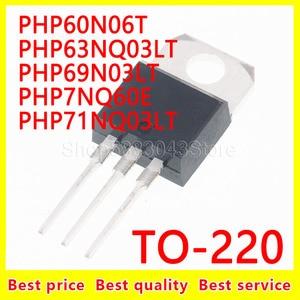 (10pcs)100% New Original PHP60N06T PHP63NQ03LT PHP69N03LT PHP7NQ60E PHP71NQ03LT TO-220 Chipset