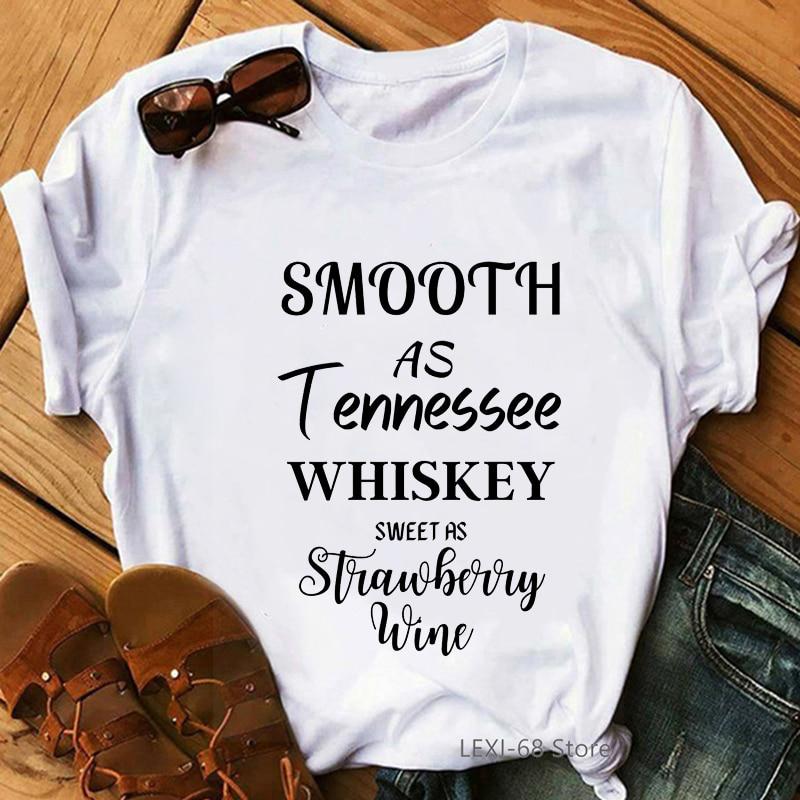 Suave como Tennessee Whiskey dulce como fresa vino letra imprimir camiseta mujeres divertido verano Otoño Invierno Camiseta básica ropa