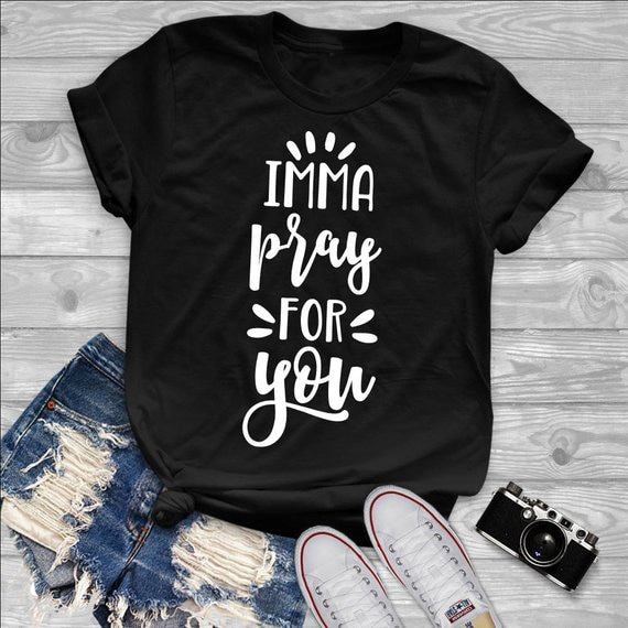 Imma orar por você camiseta engraçado slogan camisetas tumblr camisetas gráfico vintage christian 90 jovem moda citação camisa-k355
