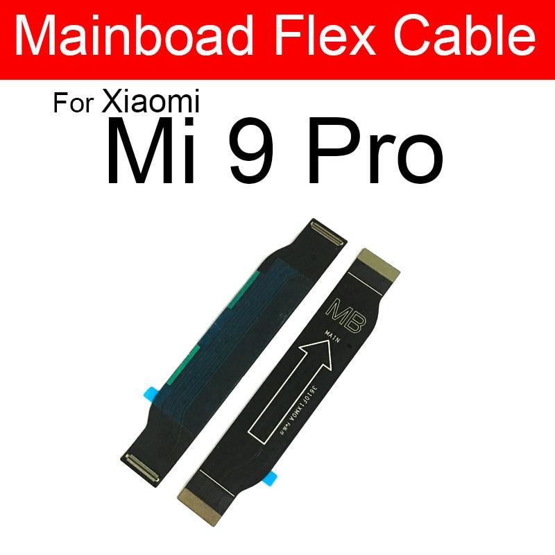 LCD Motherboard Flex Cable For Xiaomi Mi 9 Pro 9Pro Mi9Pro Main Board Mainboard Flex Ribbon Replacement Repair Parts