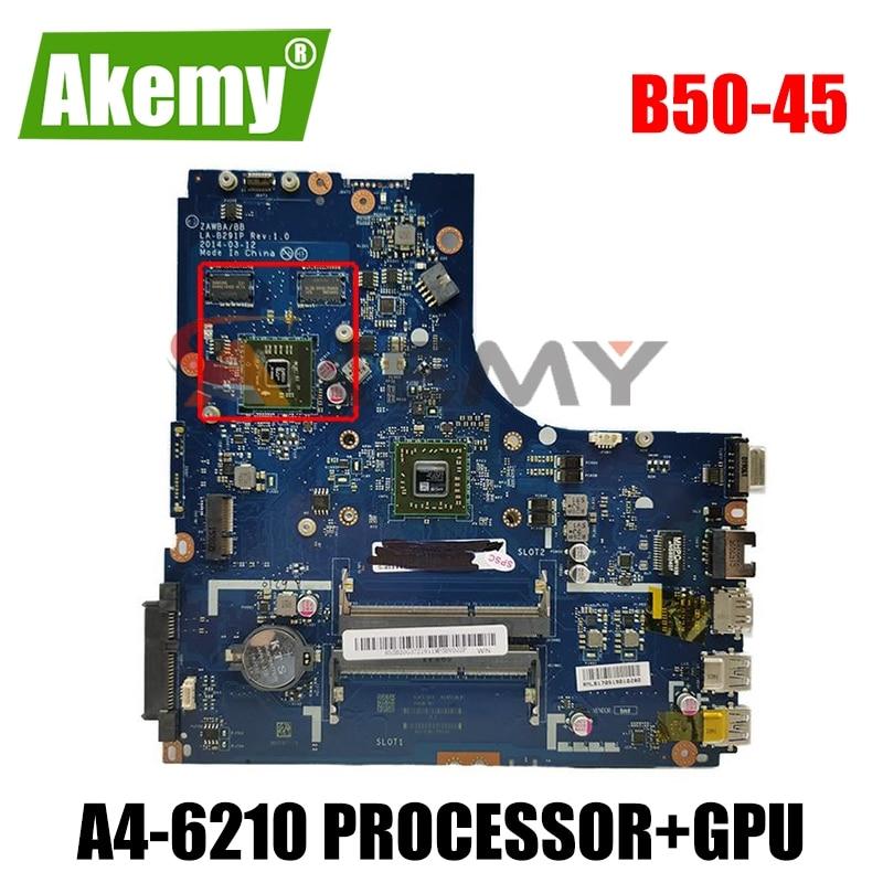 Akemy العلامة التجارية الجديدة. B50-45 اللوحة الرئيسية. ZAWBB LA-B291P لينوفو B50-45 اللوحة الأم للكمبيوتر المحمول ، معالج A4-6210 + GPU