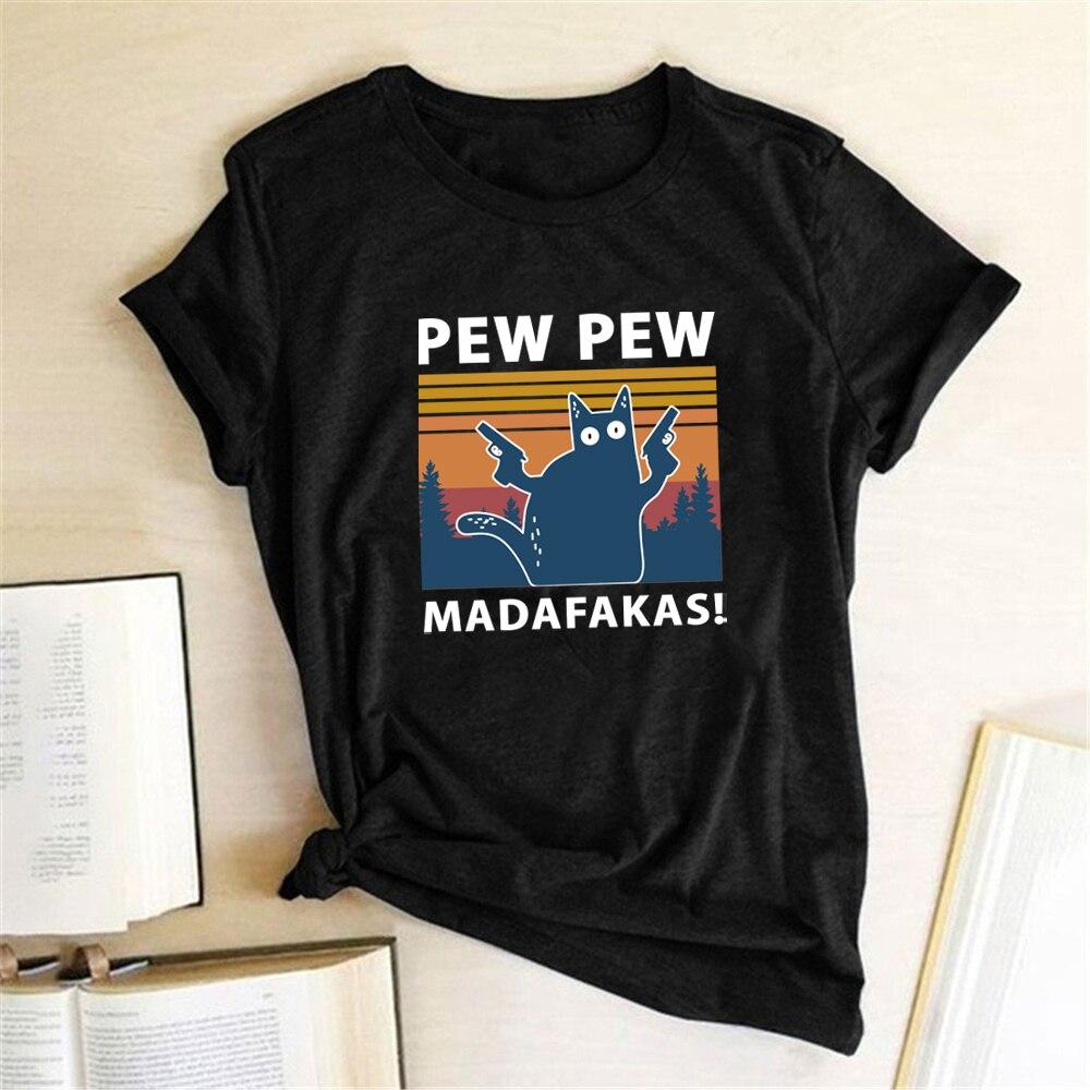 Pew Pew Madafakas Print T-shirts Women Summer 2020 Graphic Tees Funny Shirts For woman tshirts Loose Crew Neck Harajuku Tops