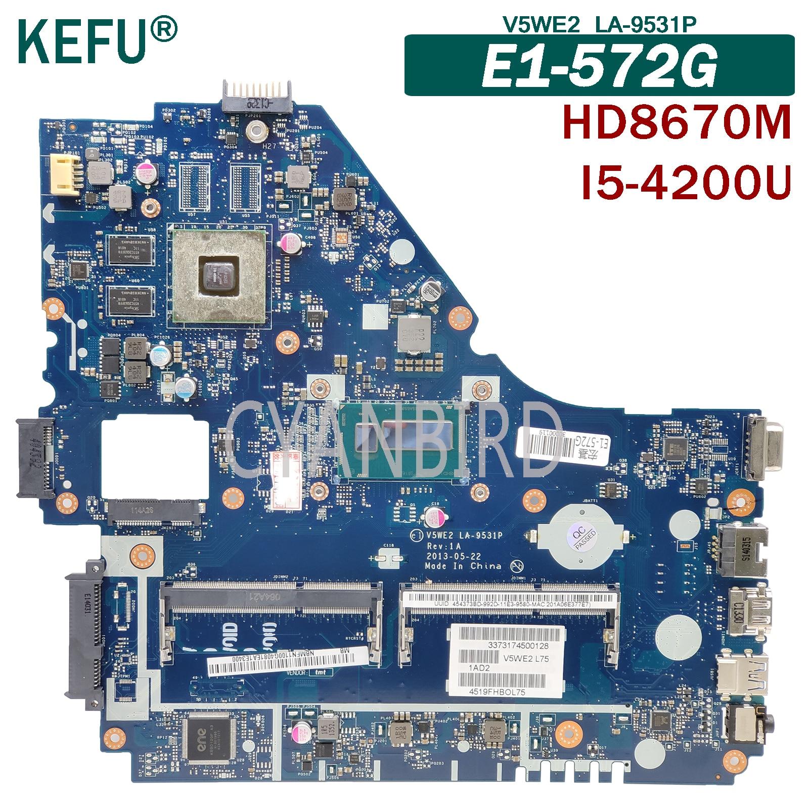 KEFU V5WE2 LA-9531P اللوحة الرئيسية الأصلية لشركة أيسر E1-572G مع I5-4200U HD8670M/R5 اللوحة الأم للكمبيوتر المحمول