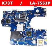 K73T QBL70 LA-7553P HD7670 1G Mainboard For ASUS X73T K73TA X73TA K73TK Laptop Motherboard 60-N70MB2200-B03 100% Tested