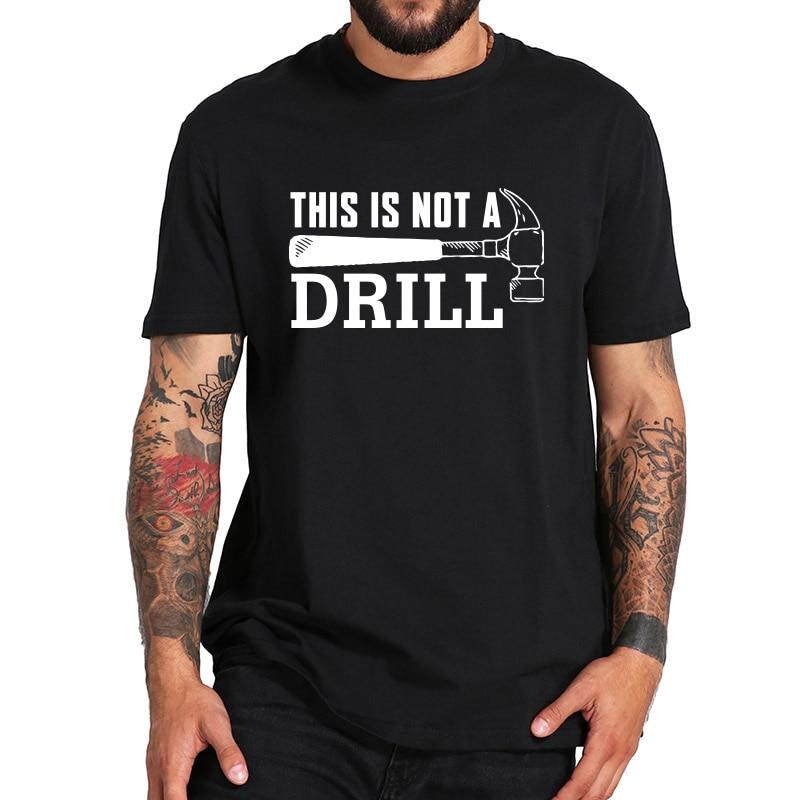 Esta no es una camiseta de taladro divertido novedad Humor herramienta práctica Camiseta 100% algodón tamaño UE negro transpirable Camiseta deportiva