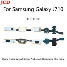 JCD Home Button keypad Sensor Audio Jack Headphone Flex Cable For Samsung Galaxy  J710 J710F Home Bu