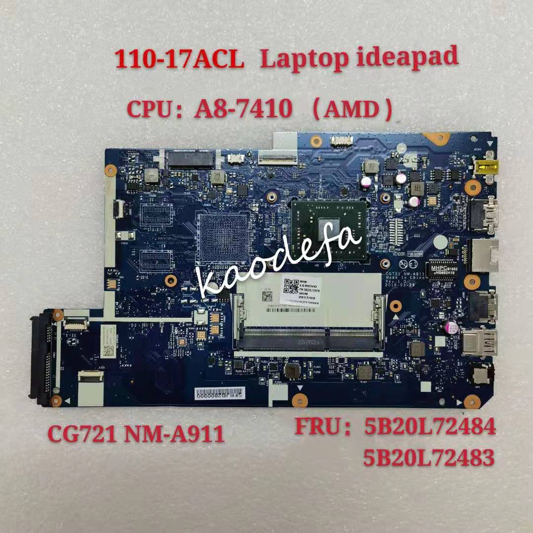 CG721 NM-A911 110-17 ACL اللوحة المحمول لينوفو Ideapad UMA CPU:A8-7410U AMD- DDR3 FRU 5B20L72484 5B20L72483