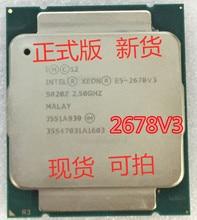Intel Xeon E5 2678 V3 SR20Z CPU 2.5G hizmet LGA 2011-3 e5-2678 V3 2678V3 bilgisayar masaüstü işlemci x99 anakart E5-2678 V3