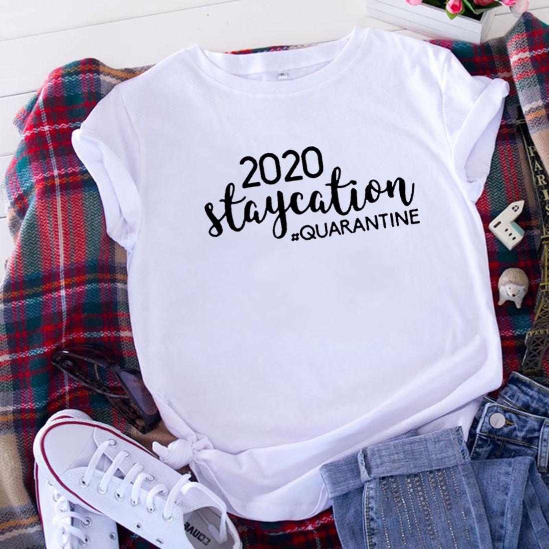 2020 Staycation T Shirt Women Top Summer Harajuku Tshirt Women Cotton Short Sleeve Camiseta Mujer Casual Tee Shirt Femme T-shirt