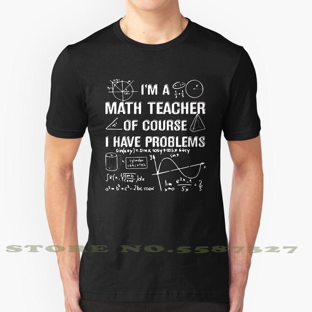 Soy un profesor de matemáticas, por supuesto, tengo problemas diseño de moda Camiseta Tee, soy un profesor de matemáticas, por supuesto, tengo problemas maestro