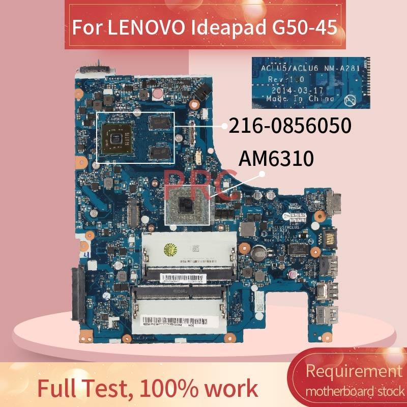 Para LENOVO Ideapad G50-45 AM6310 placa madre del cuaderno NM-A281 216-0856050 DDR3 placa base de computadora portátil