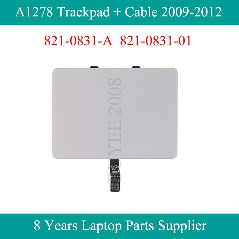 "Original A1278 Trackpad con Cable 821-0831-A para Macbook Pro 13,3 ""A1278 Touchpad pista Touch Pad 2009, 2010 DE 2011 Año 2012"
