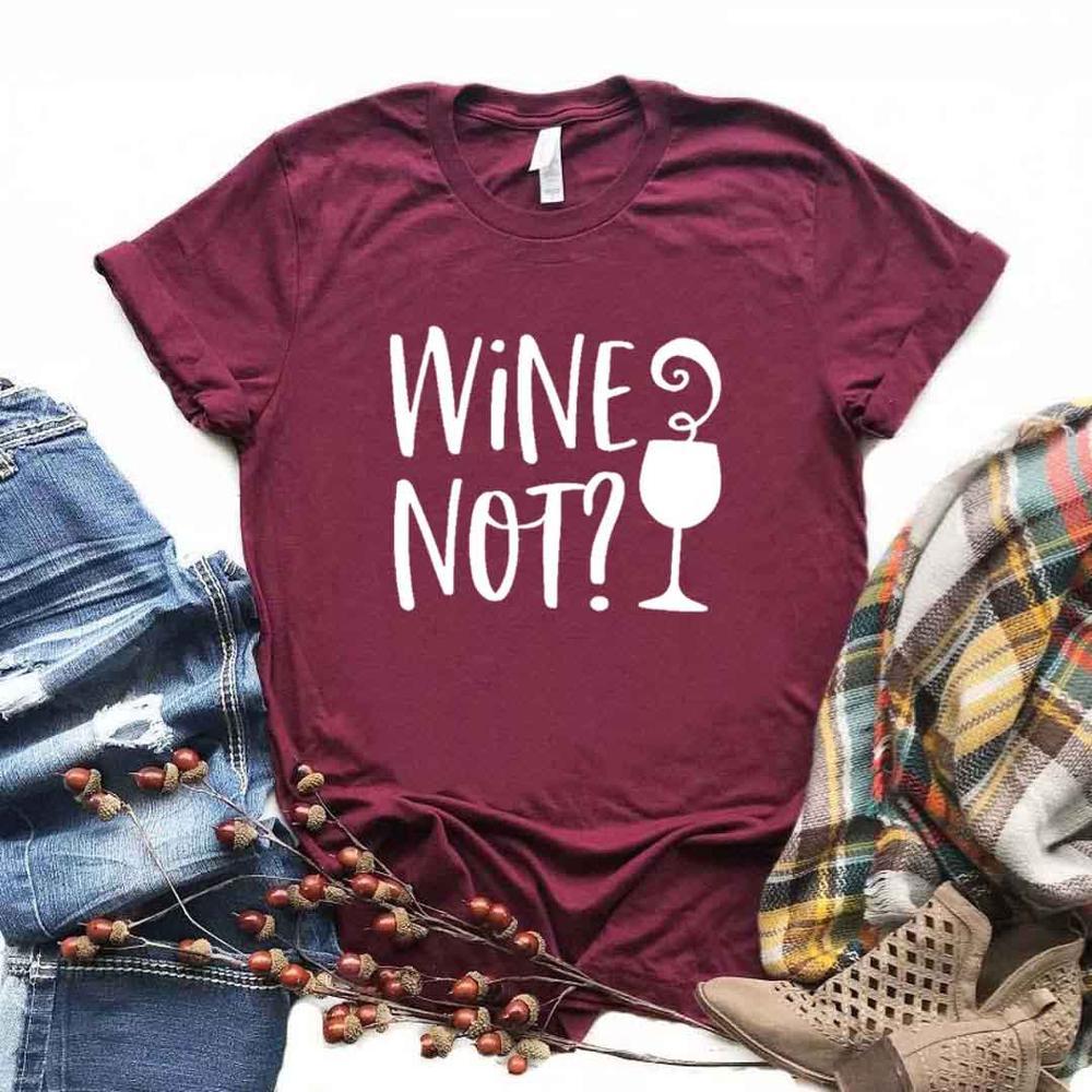 Wine Not Print mujeres camisetas algodón Casual divertida camiseta para señora Top Tee Hipster 6 colores Drop Ship NA-509