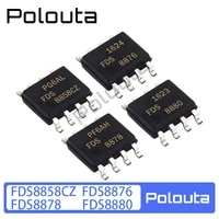 10 pcslot polouta fds8858cz fds8876 fds8878 fds8880 sop8 field effect transistor patch packages multi specification components
