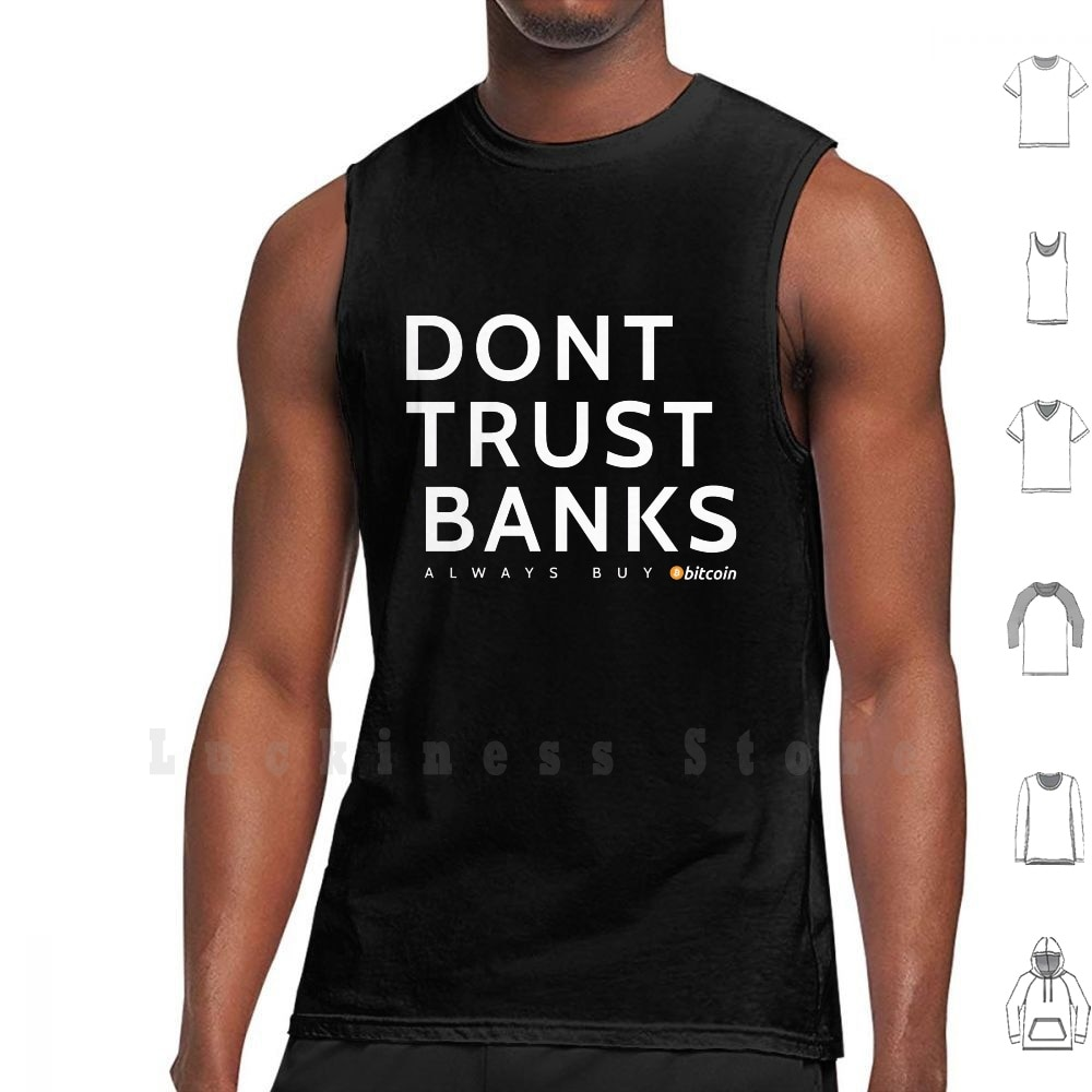 Dont Trust Banks Buy Bitcoin tank tops vest 100% Cotton Btc Cryptocurrency Tron The Bitcoinbros Bitcoin Altcoins Bitcoin