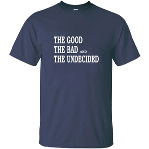Summer The Good, The Bad, And The Undecided Men's T-Shirt Crew Neck Men's Tee Shirt Clothes Cotton Hiphop Tops