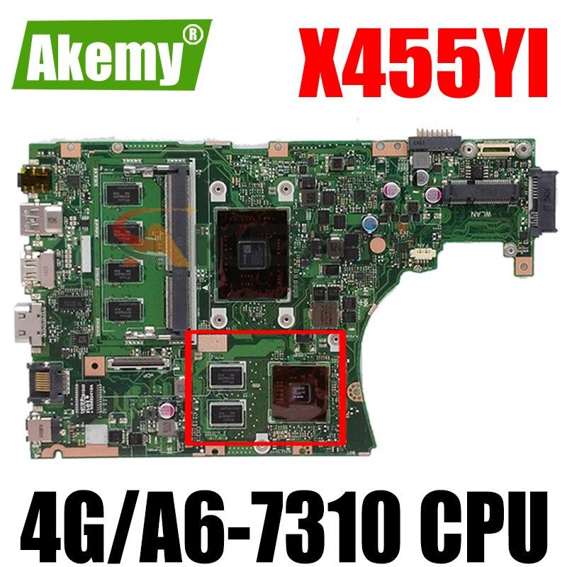 Akemy X455YI MAIN_BD._ 4G/A6-7310 وحدة المعالجة المركزية اللوحة الأم للكمبيوتر المحمول For Asus X455YI X455Y X455DG X455D اللوحة الرئيسية 100% اختبار موافق