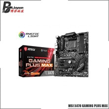 MSI X470 GAMING PLUS MAX ATX AMD X470 DDR4 4133(OC) MHz,M.2,SATA 6Gbps, HDMI,64G,Can support R3 R5 R7 R9 Desktop CPU Socket AM4