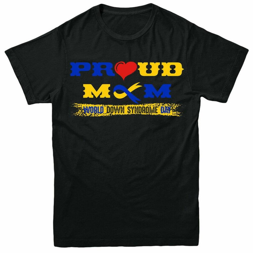 Mamá orgullosa Tops Tee T Shirt mundo Síndrome de día regalo adultos hombres mujeres camiseta de moda Estilo clásico