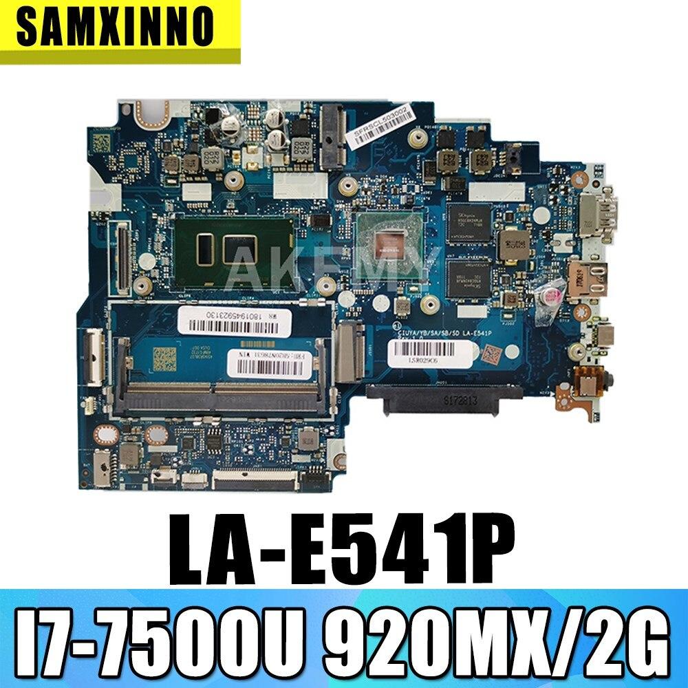 اللوحة الأم للكمبيوتر المحمول SAMXINNO LA-E541P لأجهزة Lenovo 320S-15IKB FLEX5-1570 اللوحة الرئيسية الأصلية I7-7500U 920MX / 2G 5B20N78631
