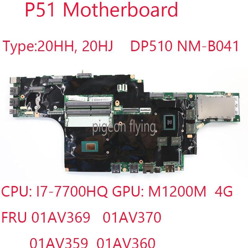 P51 اللوحة DP510 NM-B041 لباد P51 محمول 20HH 20HJ 01AV369 01AV370 01AV359 01AV360 CPU: I7-7700HQ GPU :M1200M