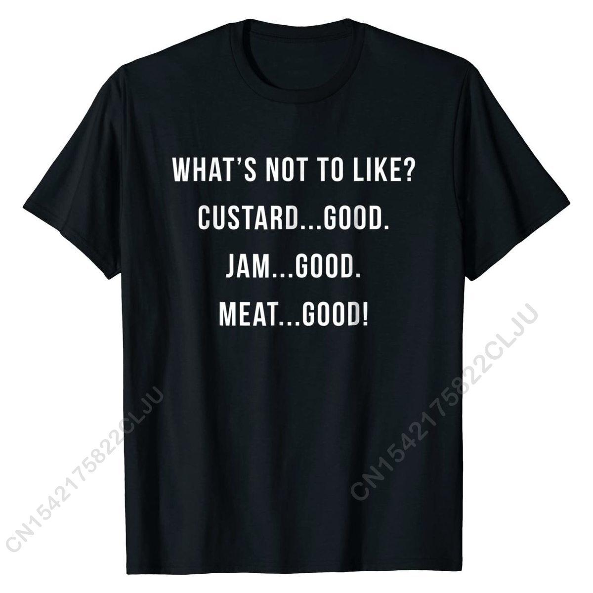 Что не нравится? Повседневные Молодежные футболки с изображением заварного джема мяса, новейшие хлопковые топы, мужские футболки, уличные ф...