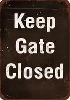 keep gate closed vintage look reproduction metal sign 2030cm