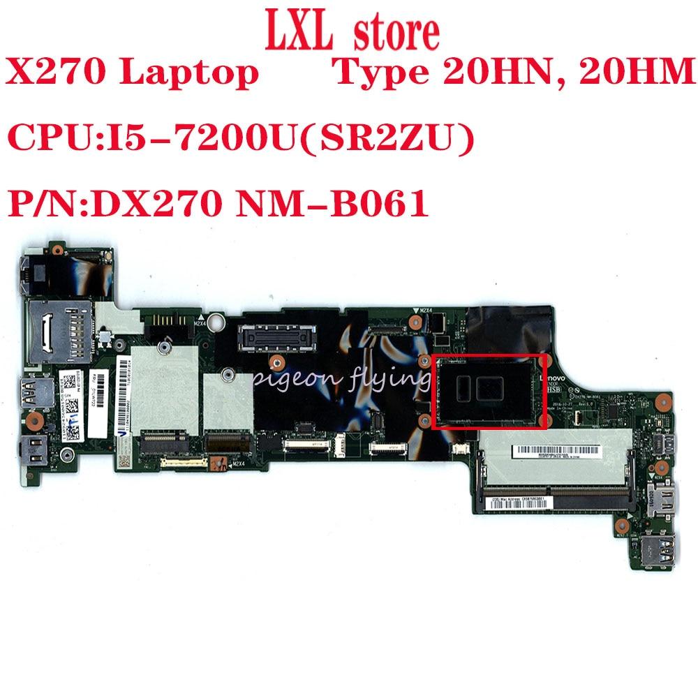 DX270 NM-B061 لباد X270 اللوحة اللوحة 20HN 20HM CPU:I5-7200U DDR4 FRU 01HY510 01LW717 01YR996 01LW740 موافق